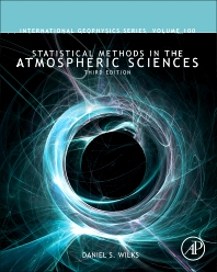 Statistical Methods in the Atmospheric Sciences, 3rd Edition,Daniel Wilks,ISBN9780123850225