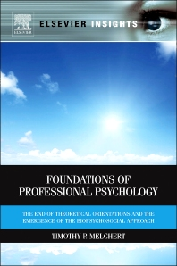 Foundations of Professional Psychology, 1st Edition,Timothy Melchert,ISBN9780123850799
