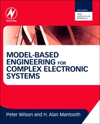 Model-Based Engineering for Complex Electronic Systems, 1st Edition,Peter Wilson,H. Alan Mantooth,ISBN9780123850850