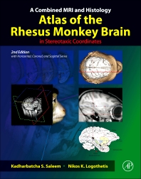 A Combined MRI and Histology Atlas of the Rhesus Monkey Brain in Stereotaxic Coordinates, 2nd Edition,Kadharbatcha Saleem,Nikos Logothetis,ISBN9780123850874