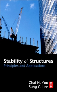 Stability of Structures, 1st Edition,Chai Yoo,Sung Lee,ISBN9780123851222
