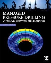 Managed Pressure Drilling, 1st Edition,Wilson C. Chin,  PhD,ISBN9780123851246