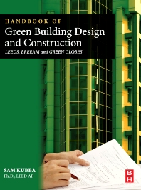 Handbook of Green Building Design and Construction, 1st Edition,Sam Kubba,ISBN9780123851284