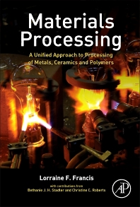 Materials Processing - 1st Edition - ISBN: 9780123851321, 9780123851338