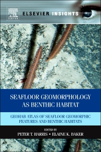 Seafloor Geomorphology as Benthic Habitat, 1st Edition,Peter Harris,Elaine Baker,ISBN9780123851406