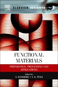 Functional Materials, 1st Edition,S. Banerjee,A.K. Tyagi,ISBN9780123851420