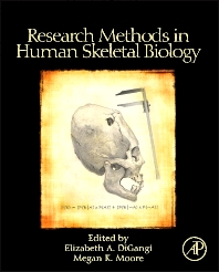 Research Methods in Human Skeletal Biology, 1st Edition,Elizabeth DiGangi,Megan Moore,ISBN9780123851901