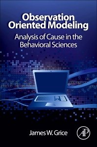 Observation Oriented Modeling - 1st Edition - ISBN: 9780123851949, 9780123851956