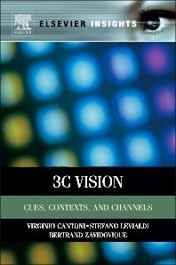 3C Vision, 1st Edition,Virginio Cantoni,Stefano Levialdi,Bertrand Zavidovique,ISBN9780123852212