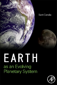 Earth as an Evolving Planetary System, 2nd Edition,Kent C. Condie,ISBN9780123852274