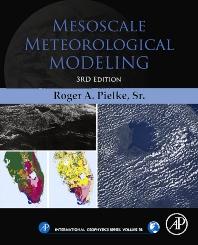 Mesoscale Meteorological Modeling, 3rd Edition,Roger A Pielke Sr,ISBN9780123852373