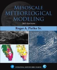 Mesoscale Meteorological Modeling, 3rd Edition,Roger A Pielke Sr,ISBN9780123852380
