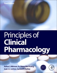 Principles of Clinical Pharmacology, 3rd Edition,Arthur Atkinson, Jr.,Shiew-Mei Huang,Juan Lertora,Sanford Markey,ISBN9780123854711