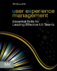 User Experience Management, 1st Edition,Arnie Lund,ISBN9780123854964
