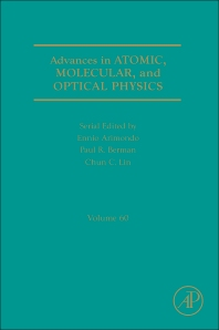 Advances in Atomic, Molecular, and Optical Physics, 1st Edition,Paul Berman,Ennio Arimondo,Chun Lin,ISBN9780123855084