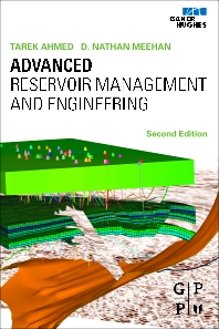 Advanced Reservoir Management and Engineering, 2nd Edition,Tarek Ahmed, PhD, PE,Nathan Meehan,ISBN9780123855480