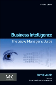 Business Intelligence, 2nd Edition,David Loshin,ISBN9780123858894