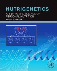 Nutrigenetics, 1st Edition,Martin Kohlmeier,ISBN9780123859006