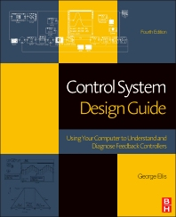 Control System Design Guide, 4th Edition,George Ellis,ISBN9780123859204
