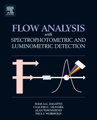 Flow Analysis with Spectrophotometric and Luminometric Detection, 1st Edition,Elias Ayres Guidetti Zagatto,Claudio Oliveira,Alan Townshend,Paul Worsfold,ISBN9780123859242
