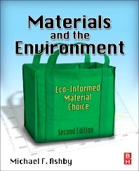 Materials and the Environment, 2nd Edition,Michael Ashby,ISBN9780123859716