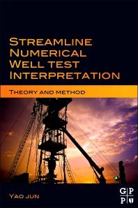 Streamline Numerical Well Test Interpretation, 1st Edition,Yao Jun,ISBN9780123860286