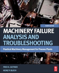 Machinery Failure Analysis and Troubleshooting, 4th Edition,Heinz P. Bloch,Fred K. Geitner,ISBN9780123860453