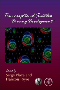 Transcriptional Switches During Development, 1st Edition,Serge Plaza,Francois Payre,ISBN9780123864994
