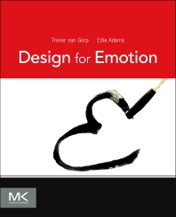 Design for Emotion, 1st Edition,Trevor van Gorp,Edie Adams,ISBN9780123865311