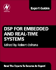 DSP for Embedded and Real-Time Systems, 1st Edition,Robert Oshana,ISBN9780123865359