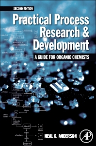 Practical Process Research and Development – A guide for Organic Chemists, 2nd Edition,Neal Anderson,ISBN9780123865373