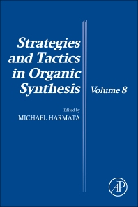 Strategies and Tactics in Organic Synthesis, 1st Edition,Michael Harmata,ISBN9780123865403