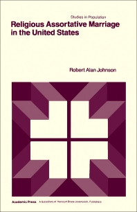 Religious Assortative Marriage - 1st Edition - ISBN: 9780123865809, 9781483274140