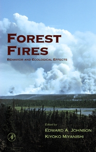 Forest Fires, 1st Edition,Edward Johnson,Kiyoko Miyanishi,ISBN9780123866608