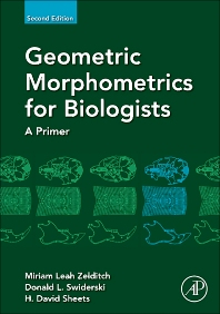 Geometric Morphometrics for Biologists, 2nd Edition,Miriam Zelditch,Donald Swiderski,H. Sheets,ISBN9780123869036