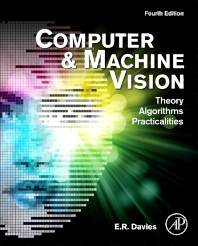 Computer and Machine Vision, 4th Edition,E. R. Davies,ISBN9780123869081