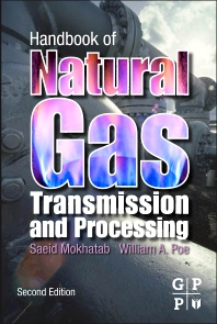Handbook of Natural Gas Transmission and Processing, 2nd Edition,Saeid Mokhatab,William Poe,ISBN9780123869142