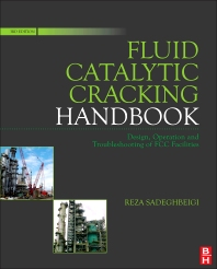 Fluid Catalytic Cracking Handbook, 3rd Edition,Reza Sadeghbeigi,ISBN9780123869654