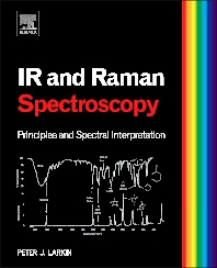 Infrared and Raman Spectroscopy; Principles and Spectral Interpretation, 1st Edition,Peter Larkin,ISBN9780123869845