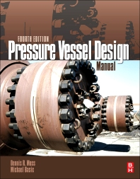 Pressure Vessel Design Manual, 4th Edition,Dennis R. Moss,Michael Basic,ISBN9780123870001