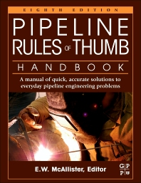 Pipeline Rules of Thumb Handbook - 8th Edition - ISBN: 9780123876935, 9780123876942