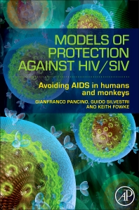 Models of Protection Against HIV/SIV, 1st Edition,Gianfranco Pancino ,Guido Silvestri,Keith Fowke ,ISBN9780123877161