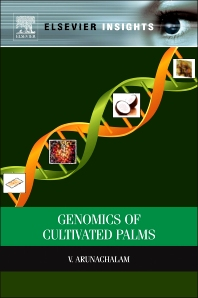 Genomics of Cultivated Palms, 1st Edition,V Arunachalam,ISBN9780123877369