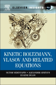 Kinetic Boltzmann, Vlasov and Related Equations - 1st Edition - ISBN: 9780123877796, 9780123877802