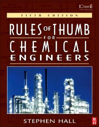 Rules of Thumb for Chemical Engineers, 5th Edition,Stephen Hall,ISBN9780123877857