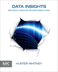 Data Insights, 1st Edition,Hunter Whitney,ISBN9780123877932