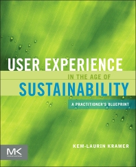 User Experience in the Age of Sustainability - 1st Edition - ISBN: 9780123877956, 9780123877963