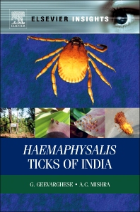 Haemaphysalis Ticks of India, 1st Edition,G Geevarghese,A Mishra,ISBN9780123878120