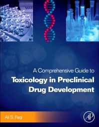 A Comprehensive Guide to Toxicology in Preclinical Drug Development, 1st Edition,Ali S. Faqi,ISBN9780123878151