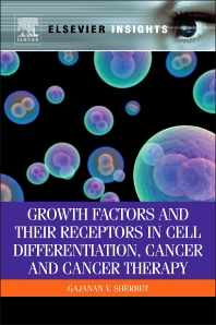 Cover image for Growth Factors and Their Receptors in Cell Differentiation, Cancer and Cancer Therapy